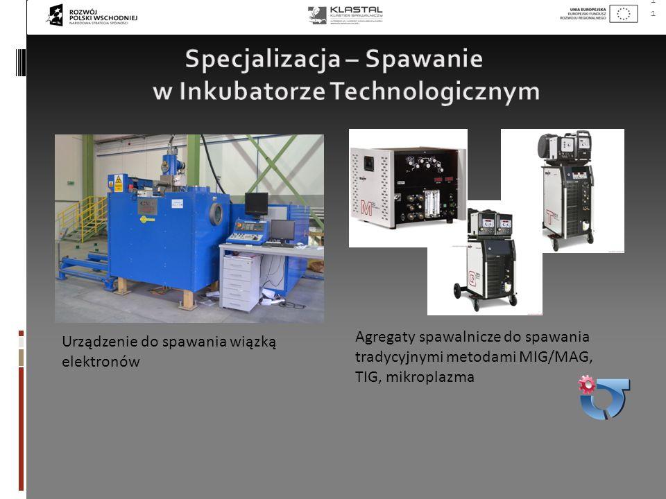 11 Urządzenie do spawania wiązką elektronów Agregaty spawalnicze do spawania tradycyjnymi metodami MIG/MAG, TIG, mikroplazma