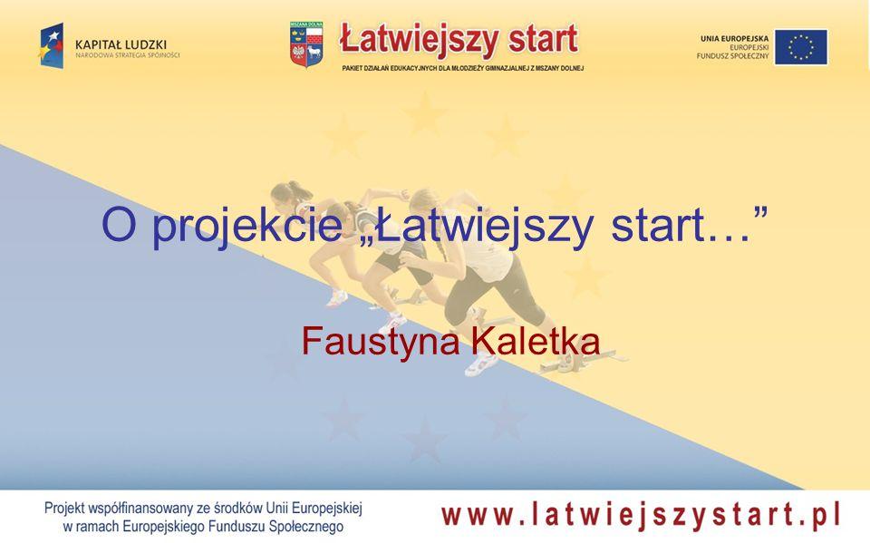 O projekcie Łatwiejszy start… Faustyna Kaletka
