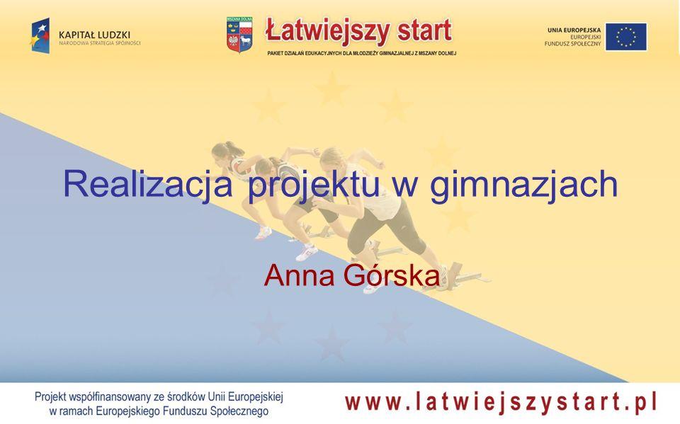 Realizacja projektu w gimnazjach Anna Górska