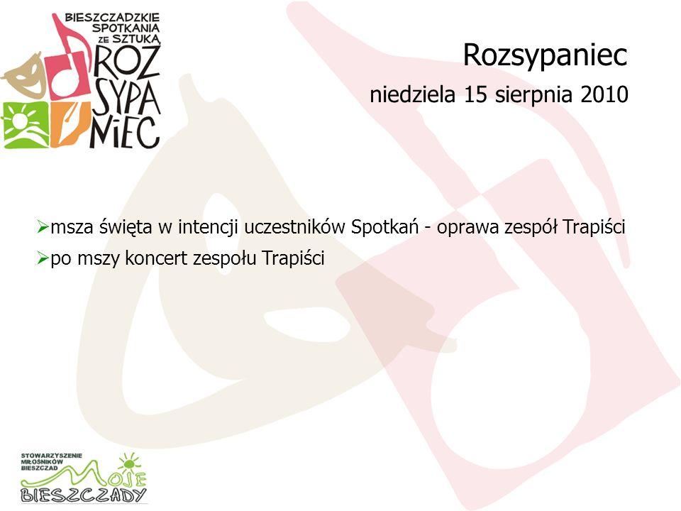 Rozsypaniec niedziela 15 sierpnia 2010 msza święta w intencji uczestników Spotkań - oprawa zespół Trapiści po mszy koncert zespołu Trapiści