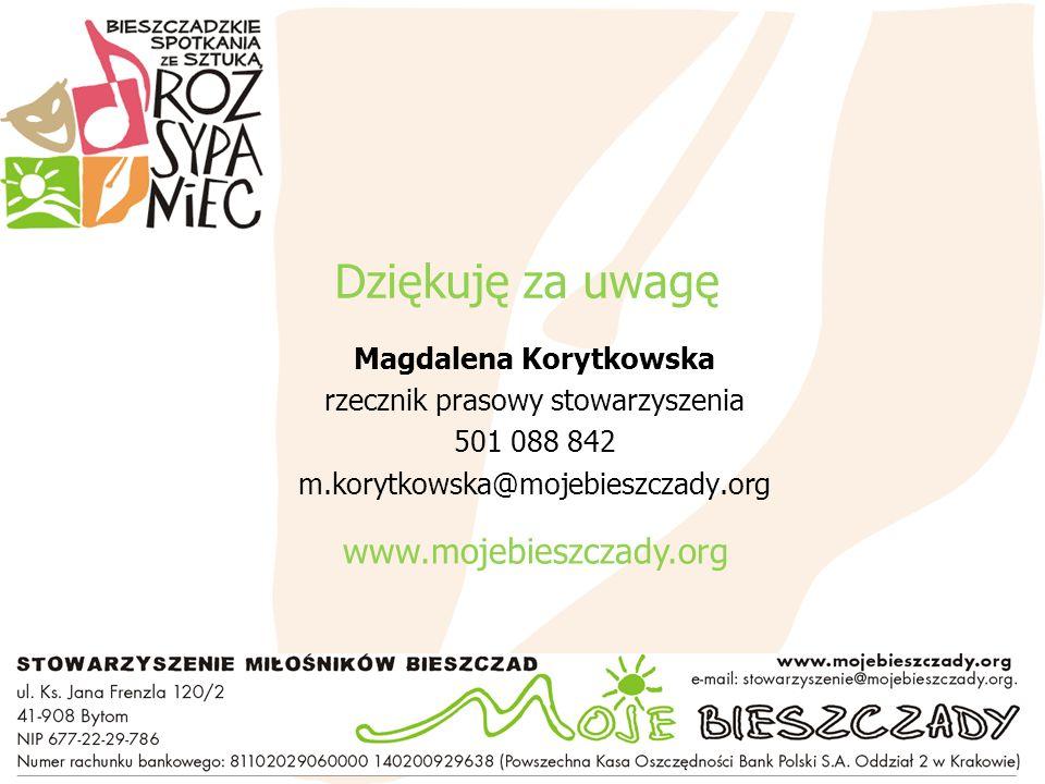 Dziękuję za uwagę Magdalena Korytkowska rzecznik prasowy stowarzyszenia 501 088 842 m.korytkowska@mojebieszczady.org www.mojebieszczady.org