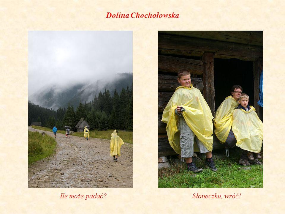Dolina Chochołowska Ile może padać Słoneczku, wróć!