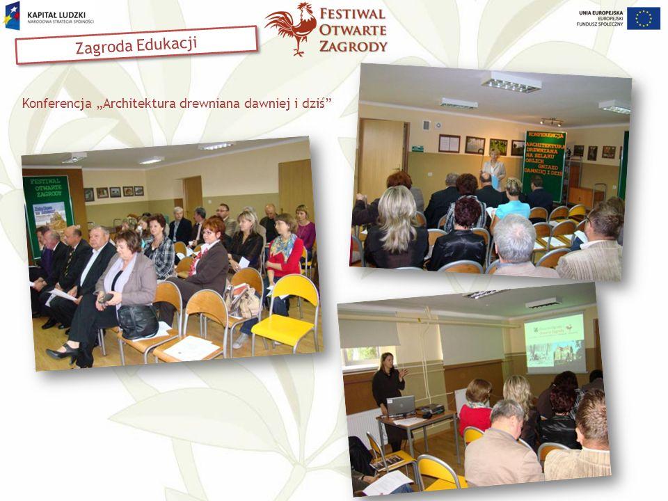 Konferencja Architektura drewniana dawniej i dziś Zagroda Edukacji