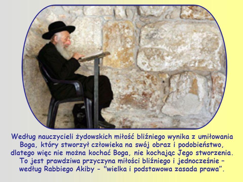 Rabbi Hillel, żyjący w czasach Jezusa, powiedział: