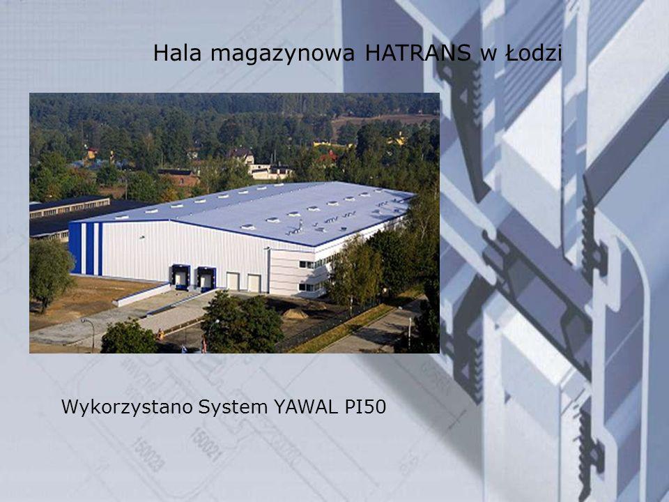 Hala magazynowa HATRANS w Łodzi Wykorzystano System YAWAL PI50