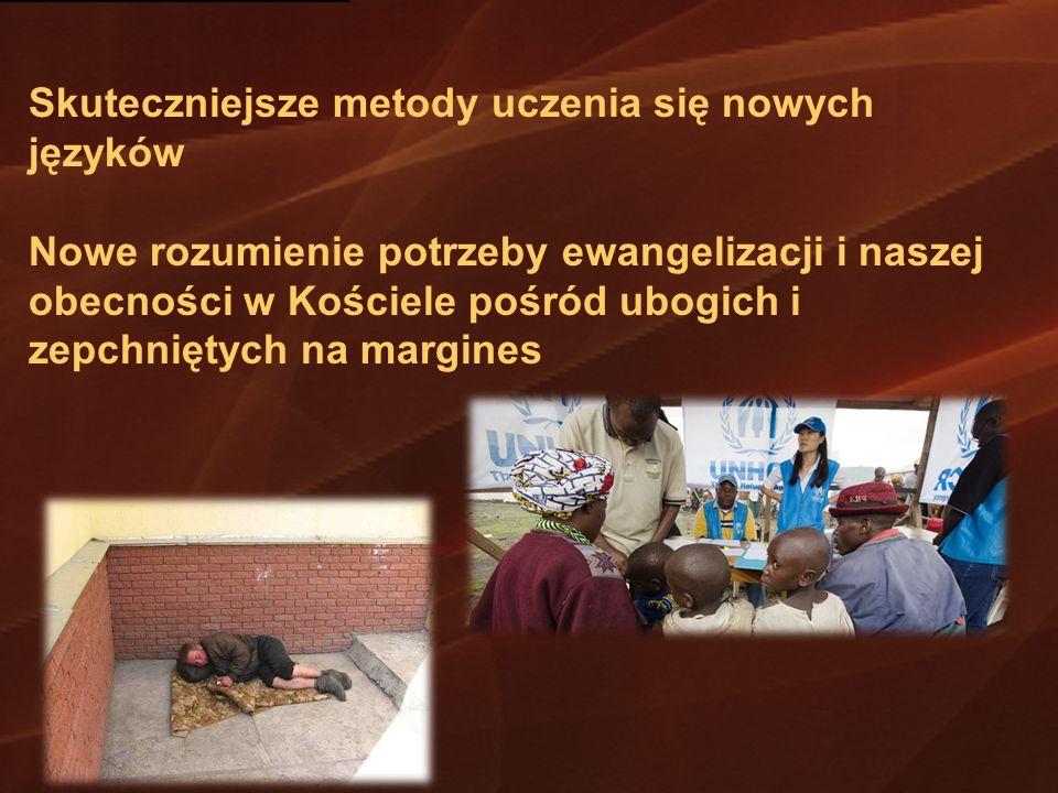 Skuteczniejsze metody uczenia się nowych języków Nowe rozumienie potrzeby ewangelizacji i naszej obecności w Kościele pośród ubogich i zepchniętych na