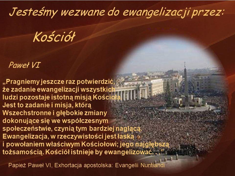 Pragniemy jeszcze raz potwierdzić, że zadanie ewangelizacji wszystkich ludzi pozostaje istotną misją Kościoła. Jest to zadanie i misja, którą Wszechst