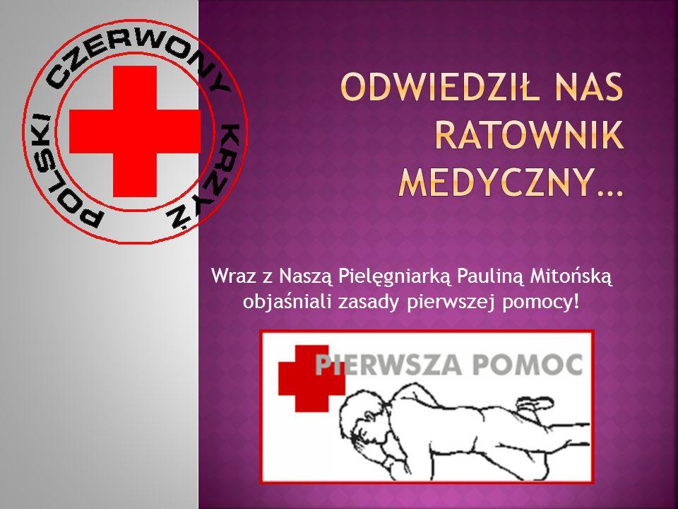 Wraz z Naszą Pielęgniarką Pauliną Mitońską objaśniali zasady pierwszej pomocy!