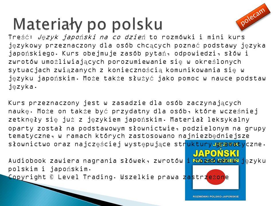 Treść: Język japoński na co dzień to rozmówki i mini kurs językowy przeznaczony dla osób chcących poznać podstawy języka japońskiego. Kurs obejmuje za