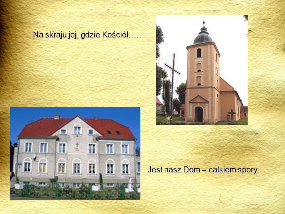 Na skraju jej, gdzie Kościół….. Jest nasz Dom – całkiem spory