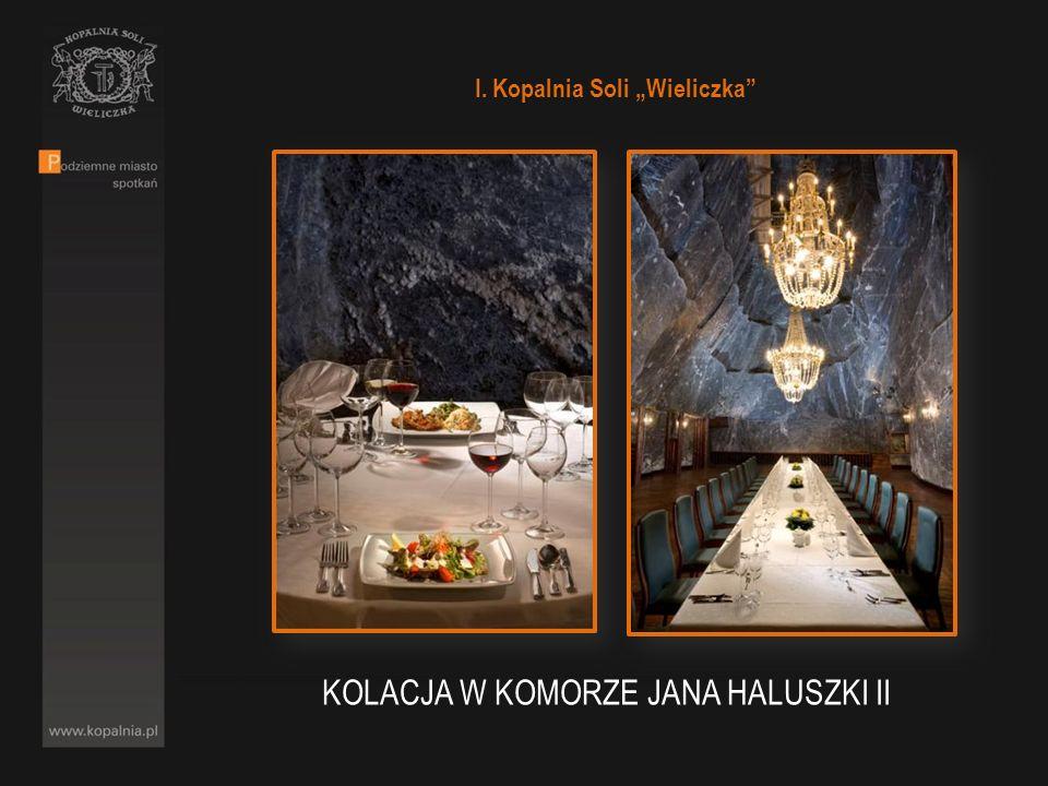 I. Kopalnia Soli Wieliczka KOLACJA W KOMORZE JANA HALUSZKI II