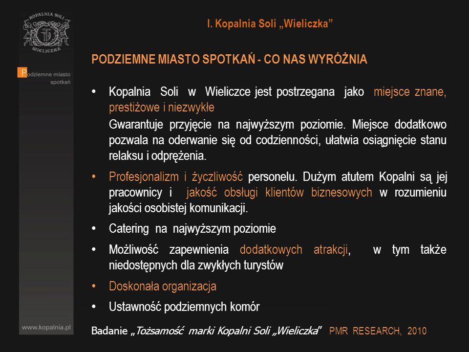 PODZIEMNE MIASTO SPOTKAŃ - CO NAS WYRÓŻNIA Kopalnia Soli w Wieliczce jest postrzegana jako miejsce znane, prestiżowe i niezwykłe Gwarantuje przyjęcie