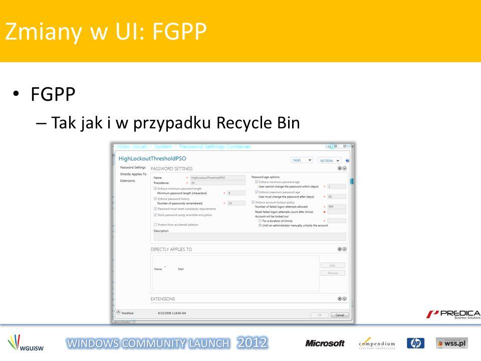 FGPP – Tak jak i w przypadku Recycle Bin Zmiany w UI: FGPP