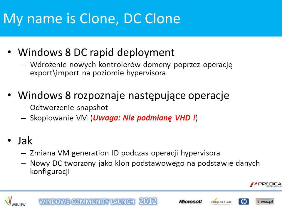Windows 8 DC rapid deployment – Wdrożenie nowych kontrolerów domeny poprzez operację export\import na poziomie hypervisora Windows 8 rozpoznaje następ