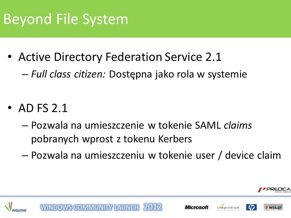 Active Directory Federation Service 2.1 – Full class citizen: Dostępna jako rola w systemie AD FS 2.1 – Pozwala na umieszczenie w tokenie SAML claims