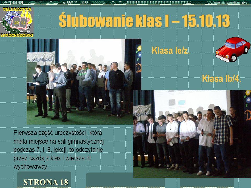 Ślubowanie klas I – 15.10.13 Pierwsza część uroczystości, która miała miejsce na sali gimnastycznej podczas 7. i 8. lekcji, to odczytanie przez każdą