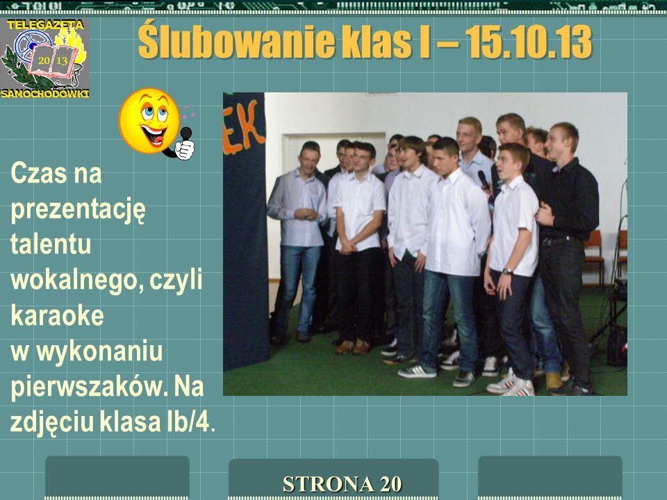 Ślubowanie klas I – 15.10.13 STRONA 20 Czas na prezentację talentu wokalnego, czyli karaoke w wykonaniu pierwszaków. Na zdjęciu klasa Ib/4.