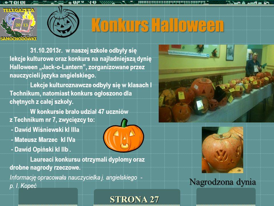 Konkurs Halloween 31.10.2013r. w naszej szkole odbyły się lekcje kulturowe oraz konkurs na najładniejszą dynię Halloween Jack-o-Lantern, zorganizowane