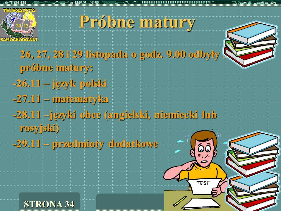 Próbne matury 26, 27, 28 i 29 listopada o godz. 9.00 odbyły się próbne matury: -26.11 – język polski -27.11 – matematyka -28.11 –języki obce (angielsk