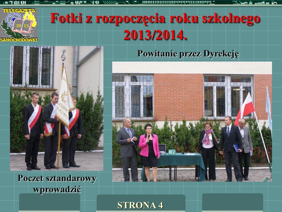 Fotki z rozpoczęcia roku szkolnego 2013/2014. Poczet sztandarowy wprowadzić Powitanie przez Dyrekcję STRONA 4