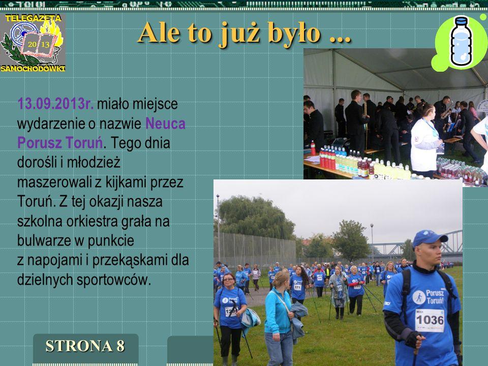 Ale to już było... 13.09.2013r. miało miejsce wydarzenie o nazwie Neuca Porusz Toruń. Tego dnia dorośli i młodzież maszerowali z kijkami przez Toruń.