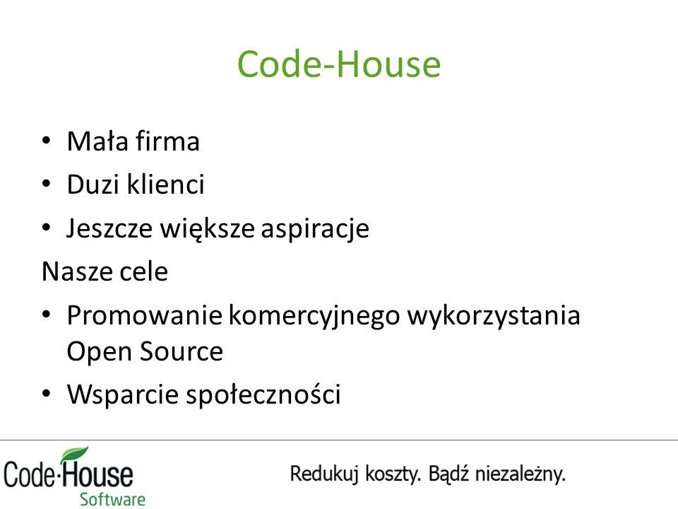 Code-House Mała firma Duzi klienci Jeszcze większe aspiracje Nasze cele Promowanie komercyjnego wykorzystania Open Source Wsparcie społeczności