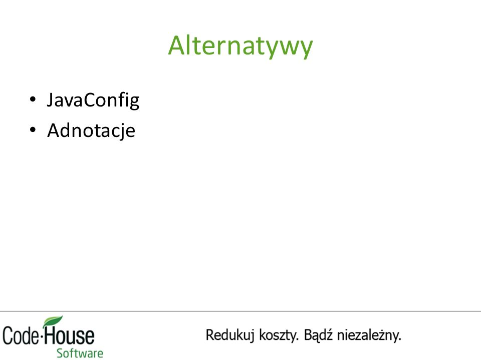Alternatywy JavaConfig Adnotacje