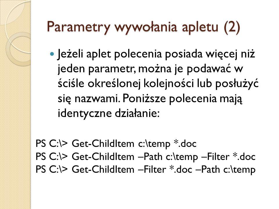 Parametry wywołania apletu (2) Jeżeli aplet polecenia posiada więcej niż jeden parametr, można je podawać w ściśle określonej kolejności lub posłużyć