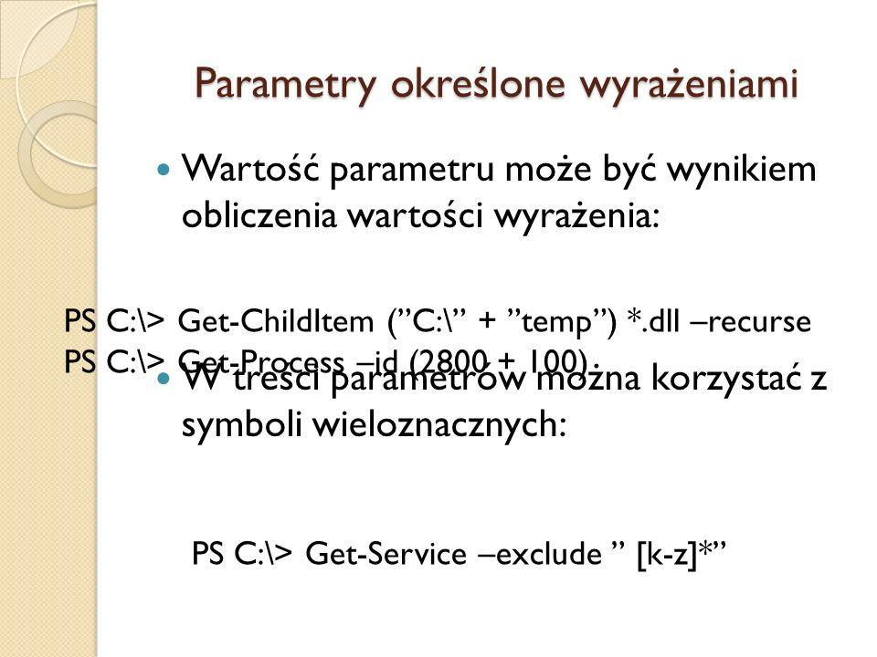 Parametry określone wyrażeniami Wartość parametru może być wynikiem obliczenia wartości wyrażenia: W treści parametrów można korzystać z symboli wielo