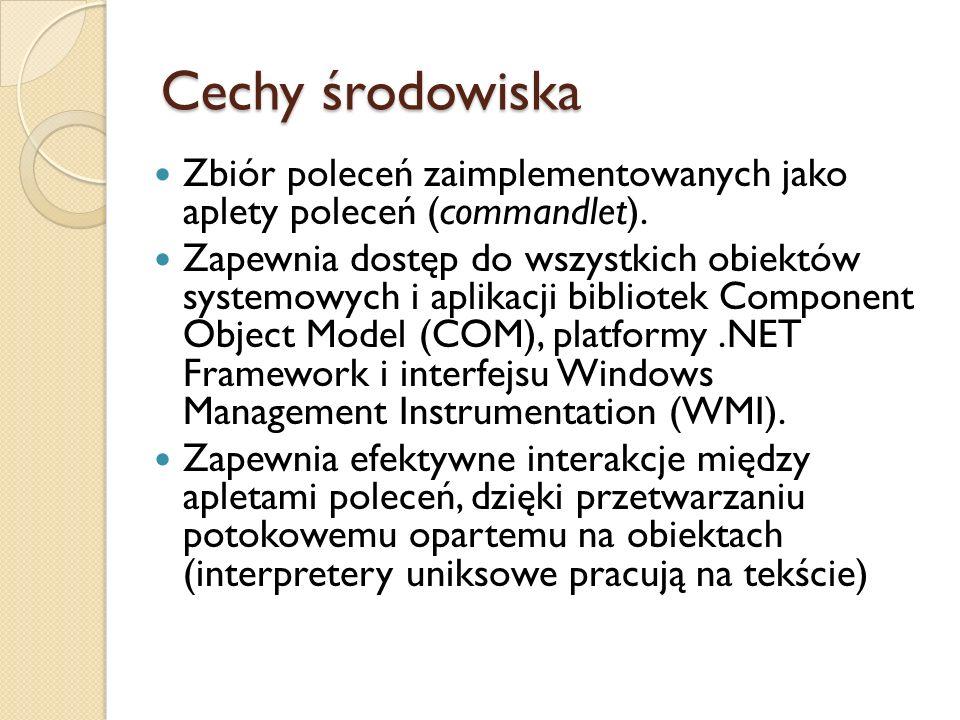 Cechy środowiska Zbiór poleceń zaimplementowanych jako aplety poleceń (commandlet). Zapewnia dostęp do wszystkich obiektów systemowych i aplikacji bib