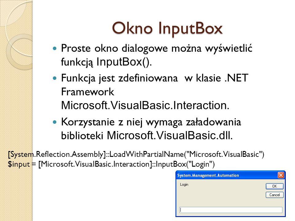 Okno InputBox Proste okno dialogowe można wyświetlić funkcją InputBox(). Funkcja jest zdefiniowana w klasie.NET Framework Microsoft.VisualBasic.Intera