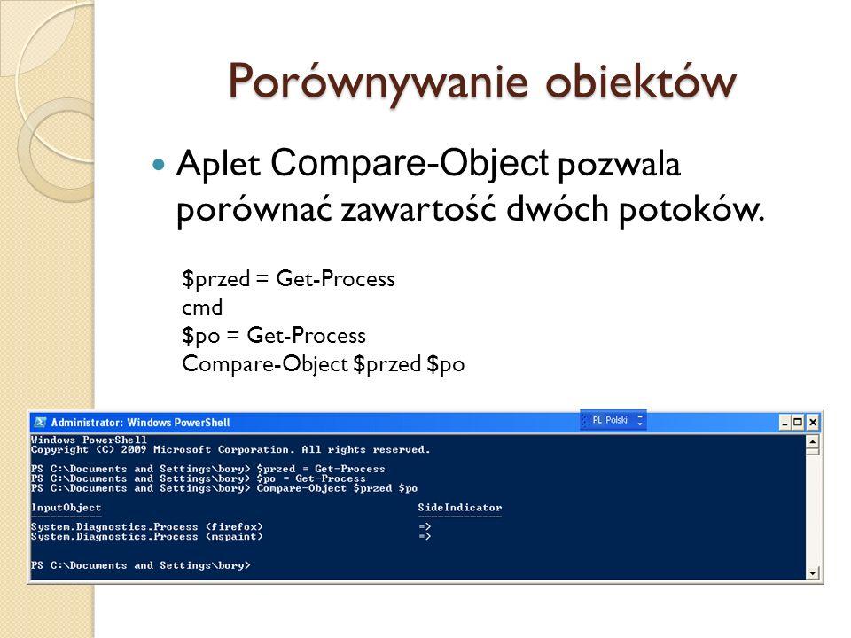 Porównywanie obiektów Aplet Compare-Object pozwala porównać zawartość dwóch potoków. $przed = Get-Process cmd $po = Get-Process Compare-Object $przed
