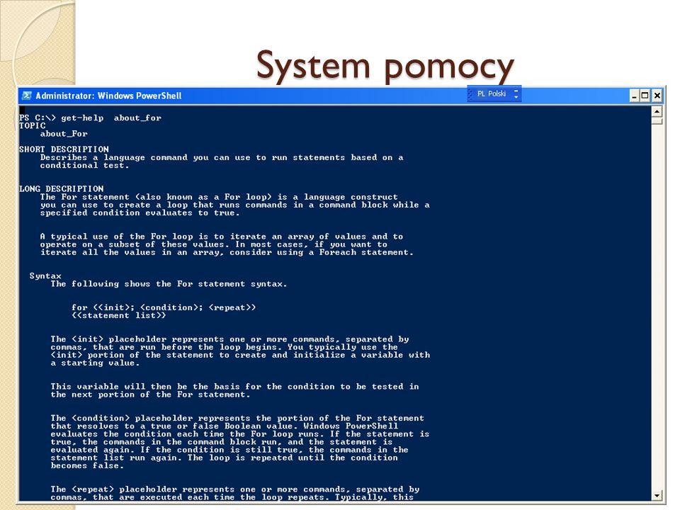 System pomocy Opisy elementów składniowych języka skryptowego PowerShell można wypisać podobnie jak opisy apletów poleceń. Nazwy dokumentów opisującyc