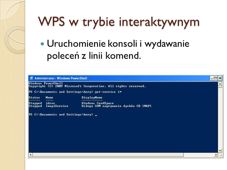 WPS w trybie interaktywnym Uruchomienie konsoli i wydawanie poleceń z linii komend.