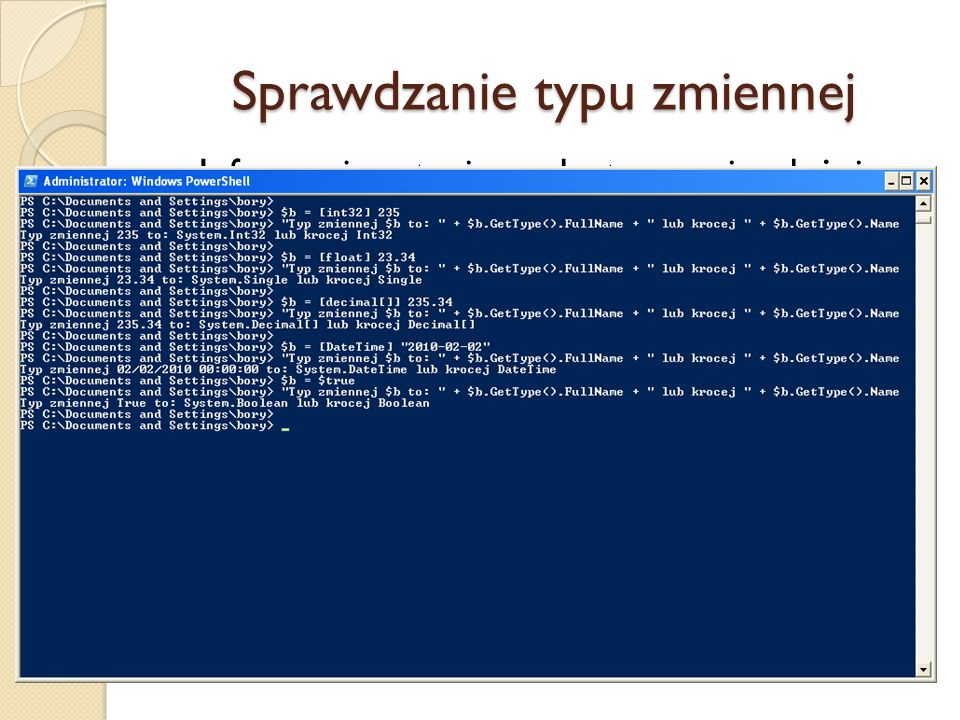 Sprawdzanie typu zmiennej Informacje o typie są dostępne niezależnie od tego, czy typ zmiennej został jawnie określony. Metoda GetType () zwraca typ z