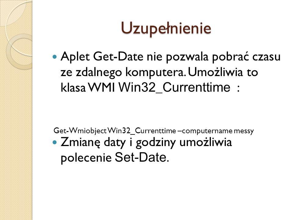 Uzupełnienie Aplet Get-Date nie pozwala pobrać czasu ze zdalnego komputera. Umożliwia to klasa WMI Win32_Currenttime : Zmianę daty i godziny umożliwia