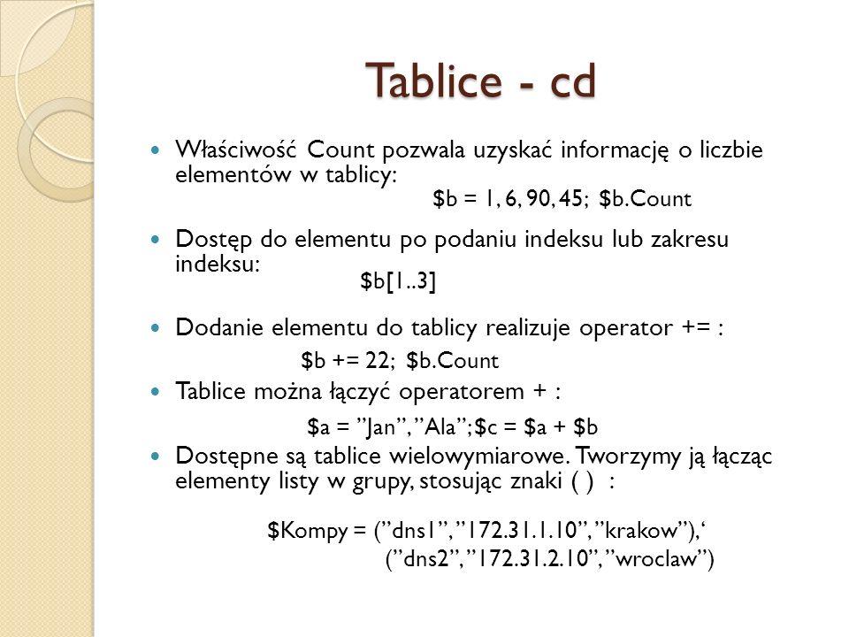 Tablice - cd Właściwość Count pozwala uzyskać informację o liczbie elementów w tablicy: Dostęp do elementu po podaniu indeksu lub zakresu indeksu: Dod