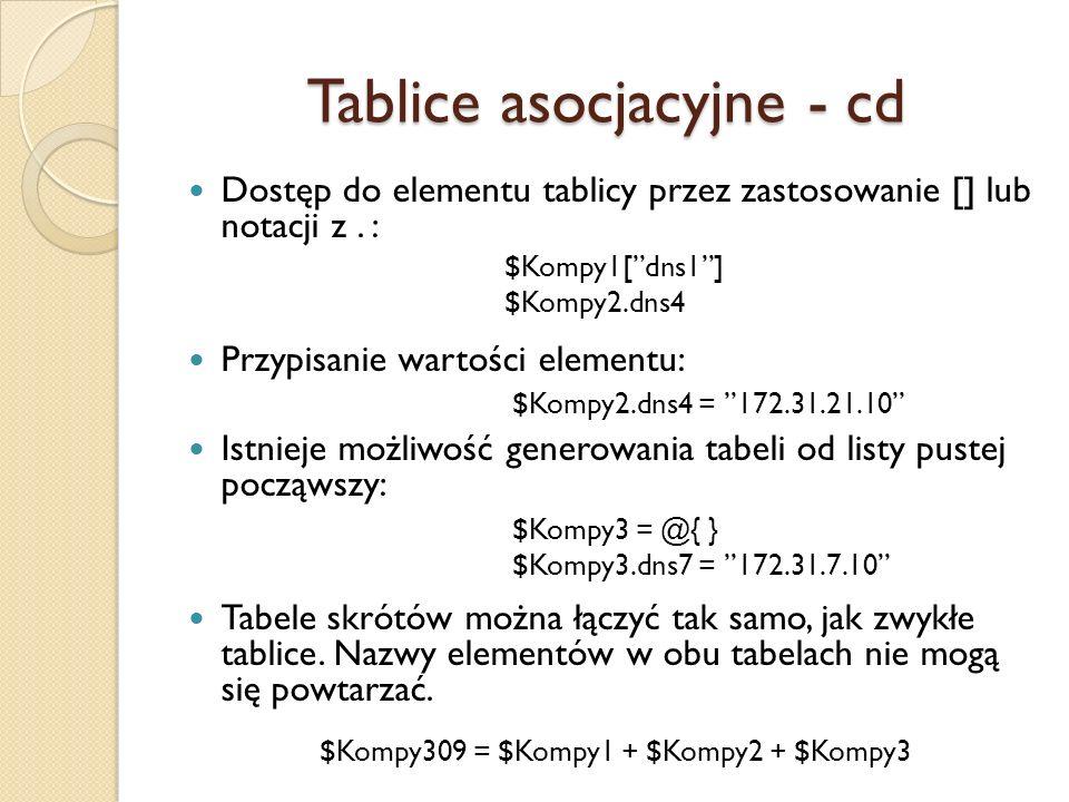 Tablice asocjacyjne - cd Dostęp do elementu tablicy przez zastosowanie [] lub notacji z. : Przypisanie wartości elementu: Istnieje możliwość generowan