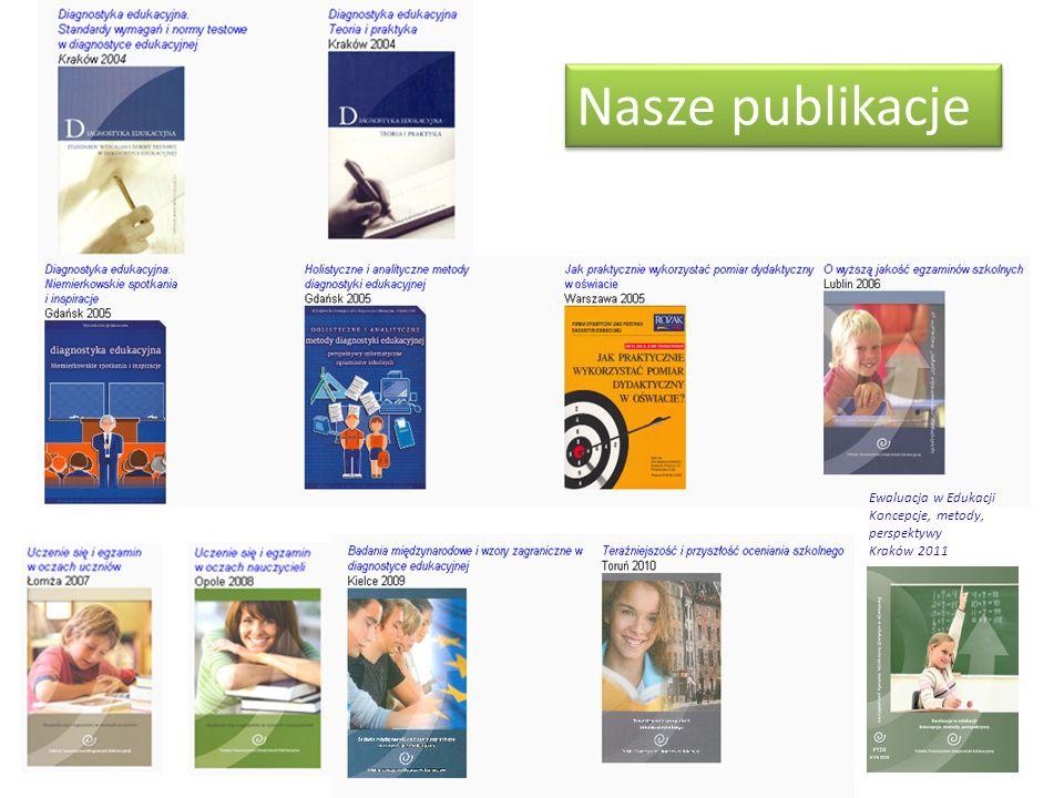 Nasze publikacje Ewaluacja w Edukacji Koncepcje, metody, perspektywy Kraków 2011