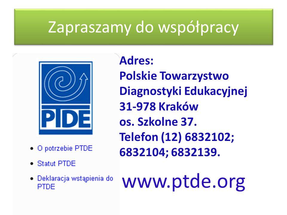 Zapraszamy do współpracy www.ptde.org Adres: Polskie Towarzystwo Diagnostyki Edukacyjnej 31-978 Kraków os. Szkolne 37. Telefon (12) 6832102; 6832104;