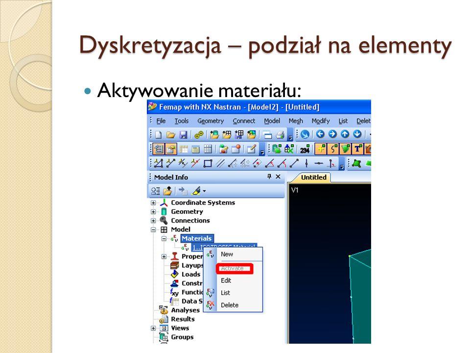 Dyskretyzacja – podział na elementy Aktywowanie materiału: