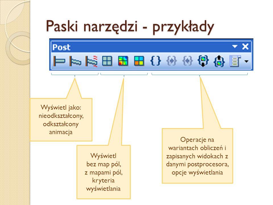 Paski narzędzi - przykłady Wyświetl jako: nieodkształcony, odkształcony animacja Wyświetl bez map pól, z mapami pól, kryteria wyświetlania Operacje na