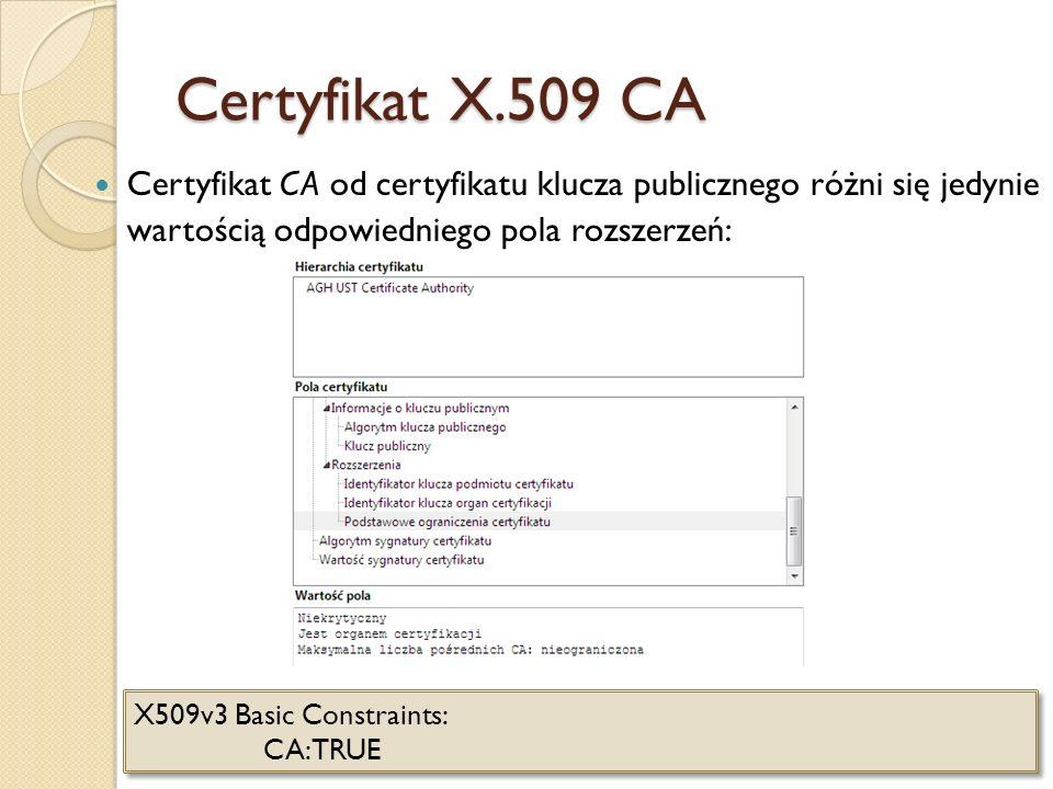 Self signed certyfikat CA Z reguły certyfikaty CA są podpisywane przez inne CA będące wyżej w hierarchii poświadczające autentyczność.
