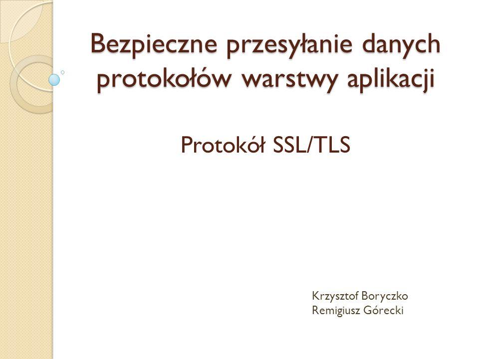 Protokół TLS (ang.Transport Layer Security) jest rozwinięciem protokołu SSL (ang.