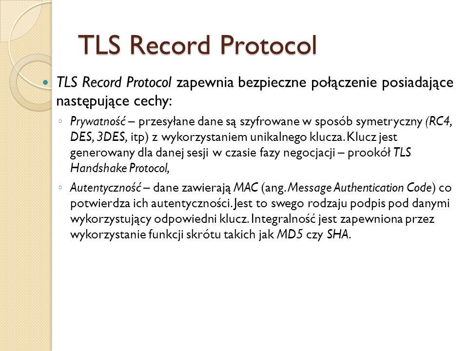 TLS Handshake Protocol zapewnia przede wszystkim nawiązanie sesji i wynegocjowanie jej parametrów.