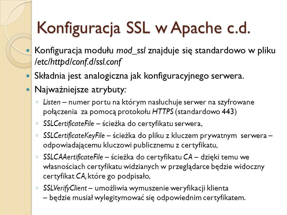Konfiguracja modułu mod_ssl znajduje się standardowo w pliku /etc/httpd/conf.d/ssl.conf Składnia jest analogiczna jak konfiguracyjnego serwera. Najważ