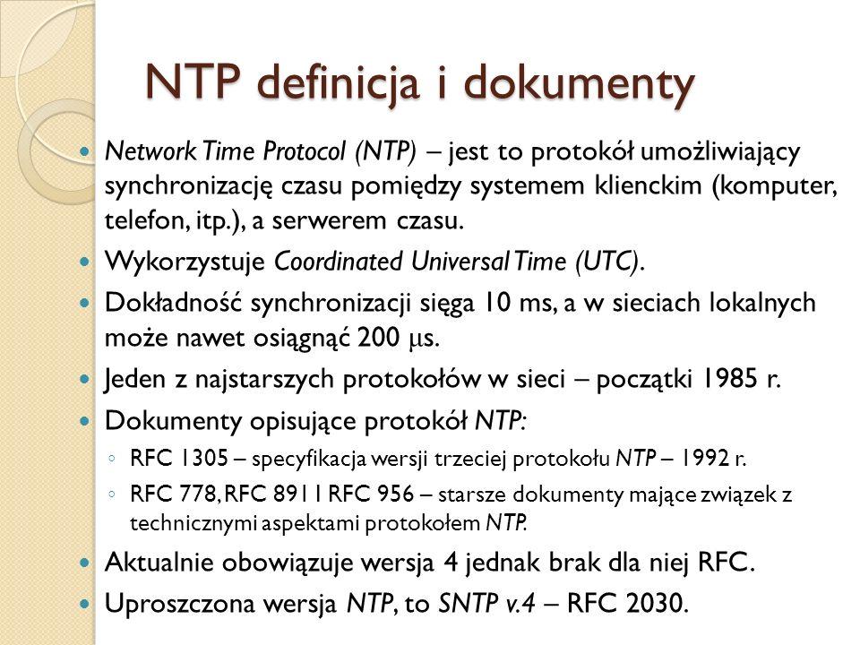 NTP definicja i dokumenty Network Time Protocol (NTP) – jest to protokół umożliwiający synchronizację czasu pomiędzy systemem klienckim (komputer, tel