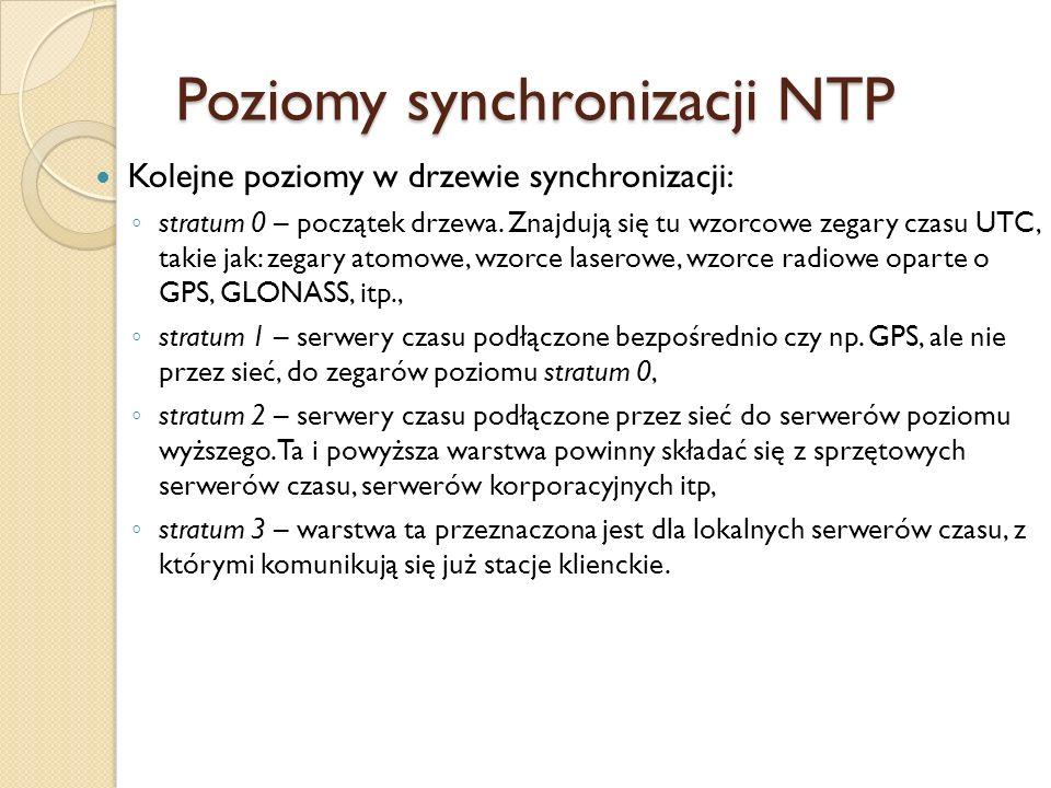 Poziomy synchronizacji NTP Kolejne poziomy w drzewie synchronizacji: stratum 0 – początek drzewa. Znajdują się tu wzorcowe zegary czasu UTC, takie jak