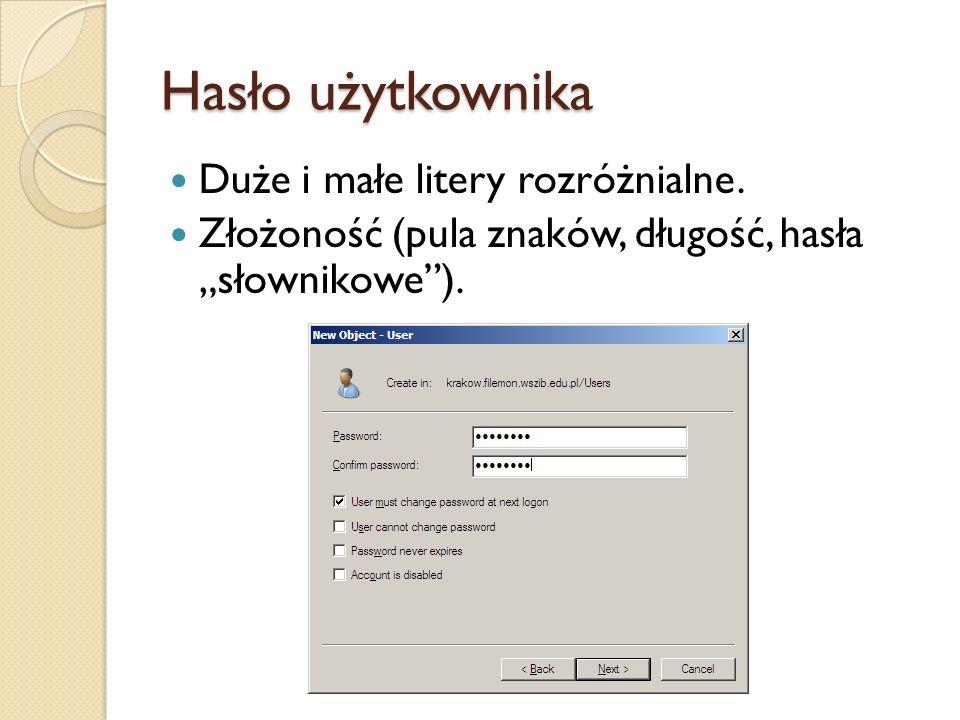 Hasło użytkownika Duże i małe litery rozróżnialne. Złożoność (pula znaków, długość, hasła słownikowe).