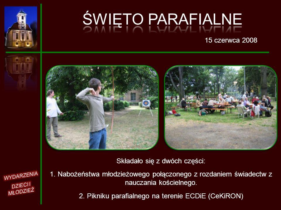 15 czerwca 2008 Składało się z dwóch części: 1. Nabożeństwa młodzieżowego połączonego z rozdaniem świadectw z nauczania kościelnego. 2. Pikniku parafi